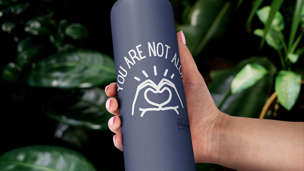 You Are Not Alone 22oz Vacuum Insulated Bottle