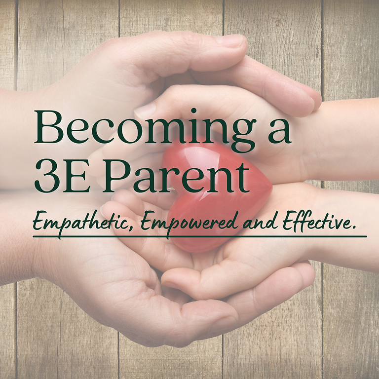 Becoming a 3E Parent-Empathetic, Empowered, and Effective.