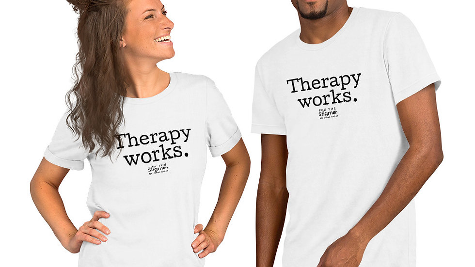 """Therapy works."" Short-Sleeve Unisex T-Shirt"
