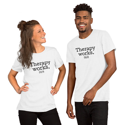 """""""Therapy works."""" Short-Sleeve Unisex T-Shirt"""