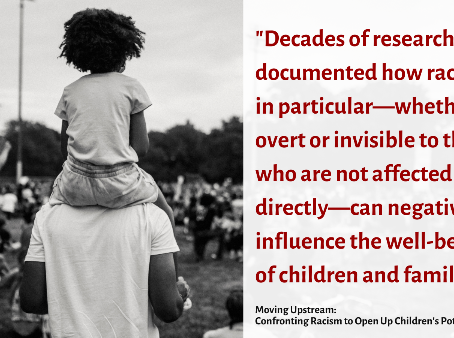 Moving Upstream: Confronting Racism to Open Up Children's Potential