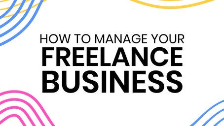 How to manage your freelance business