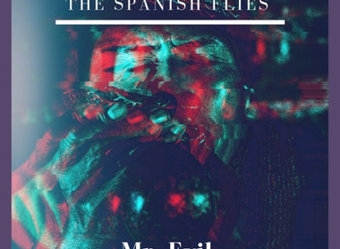 The Spanish Flies – 'Mr. Evil' (released February 20, 2019)