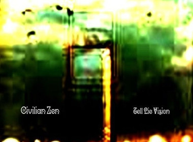 Review: Civilian Zen - 'Tell Lie Vision (Remastered Edition)' (Released February 10, 2016)