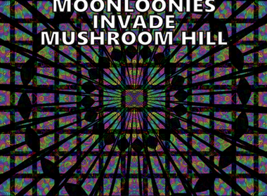 Review: Various Artists – Intergalactic Moonloonies Invade Mushroom Hill Vol. 2 (released June 1, 20