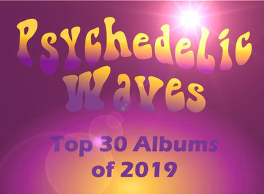 Psychedelic Waves Top 30 Albums of 2019