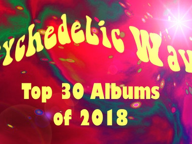 Psychedelic Waves Top 30 Albums of 2018