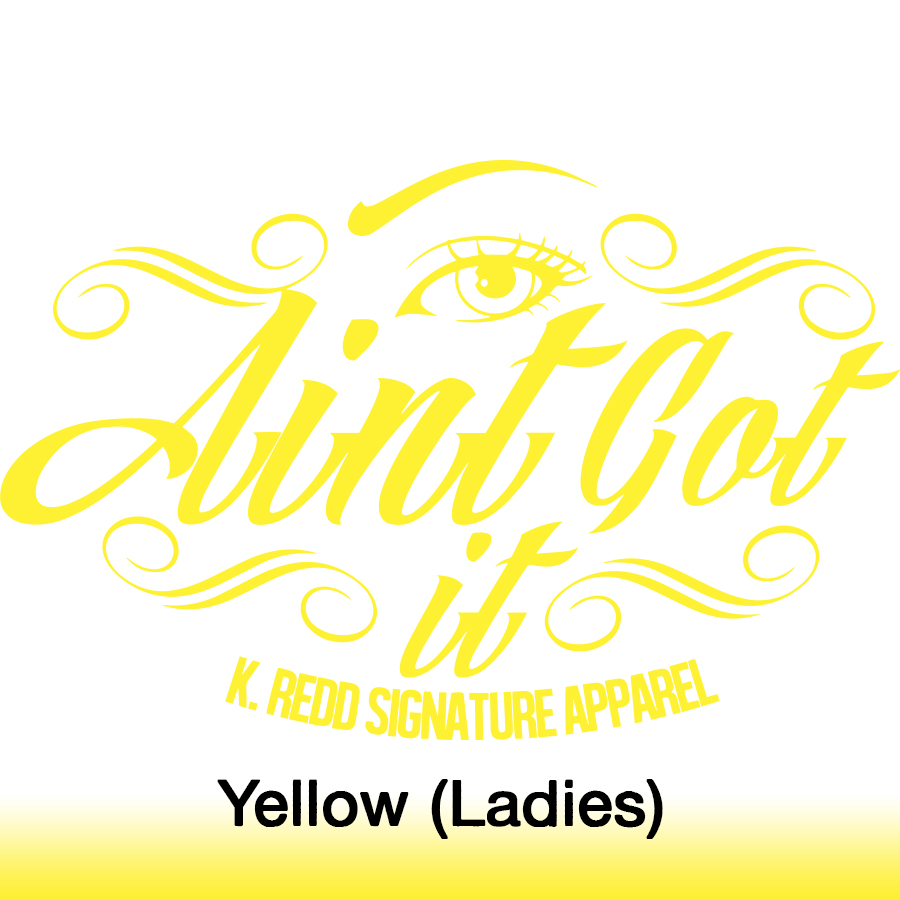 I ain't got it ladies_yellow