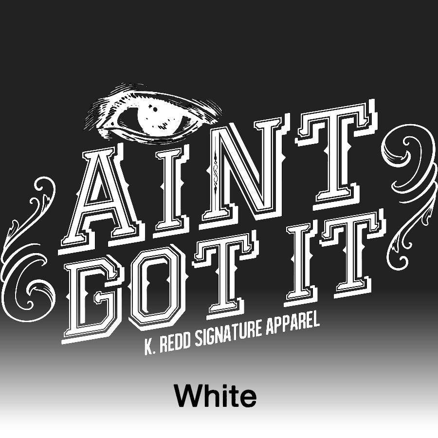 I ain't got it_WHITE