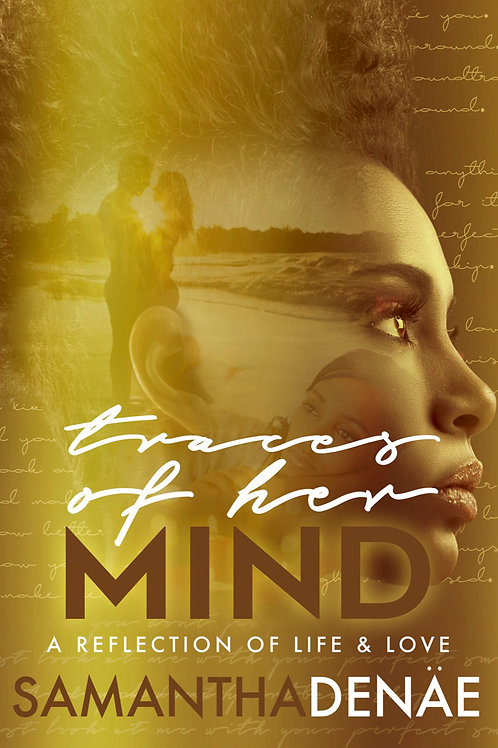 Traces of Her Mind: A Reflection of Life & Love