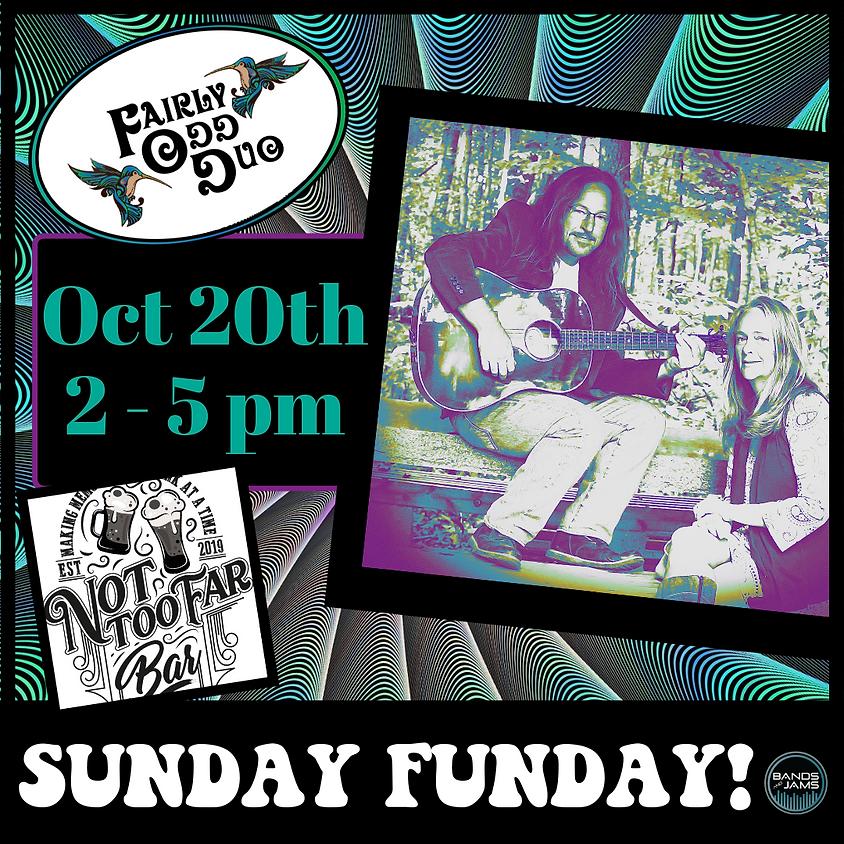Not Too Far Bar - Sunday Funday!