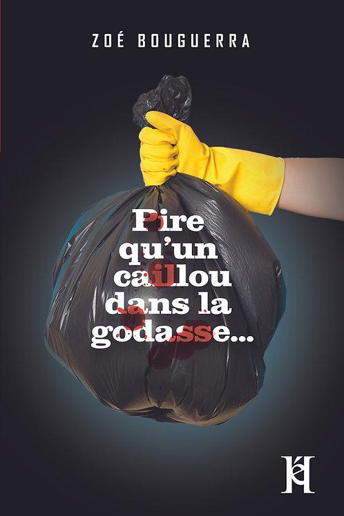 PIRE QU'UN CAILLOU DANS LA GODASSE !