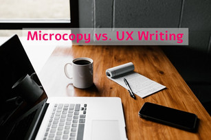 MICROCOPY VS. UX WRITING