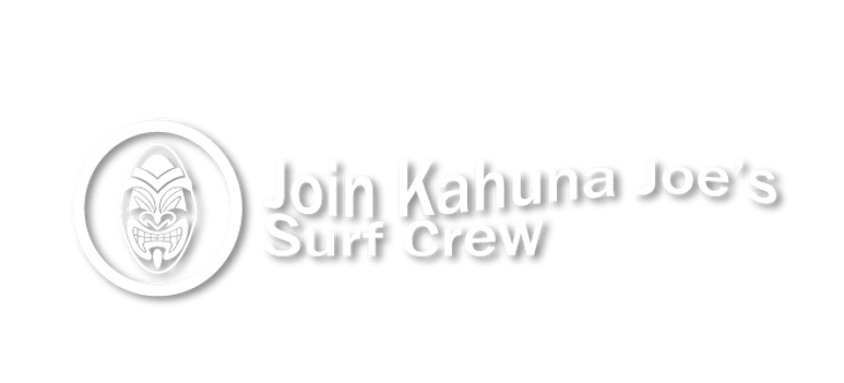 Join Kahuna Joe's Surf Crew