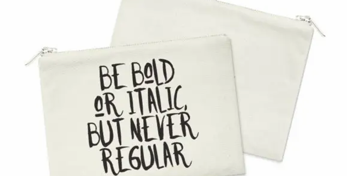 Be Bold Cosmetic Bag