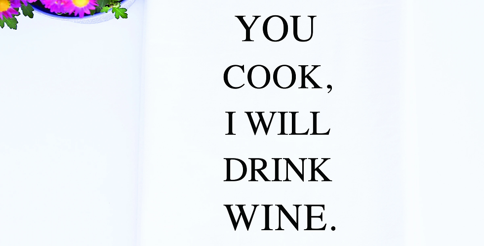 You Cook I Will Drink Towel