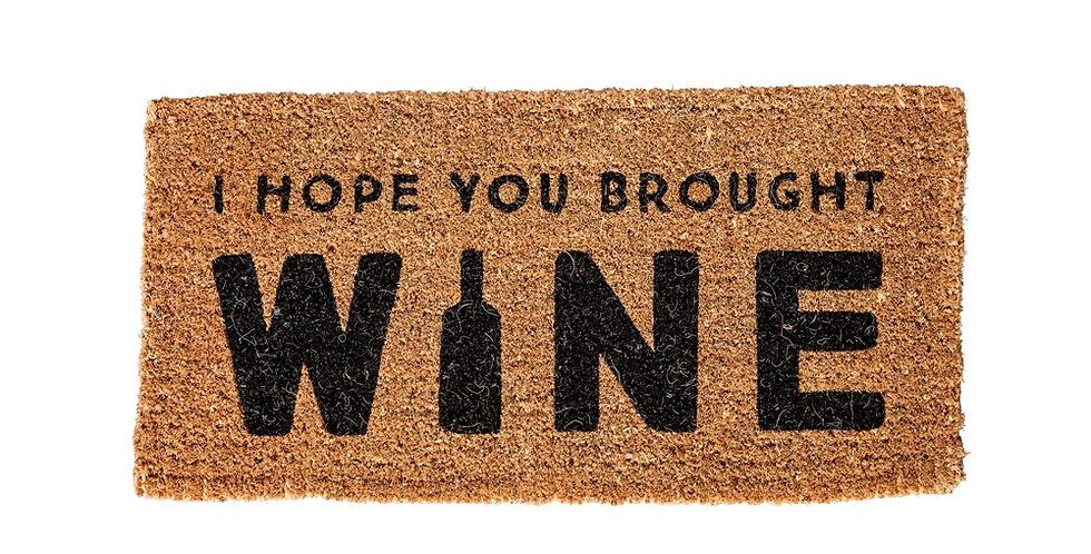 Hope you Brought Wine Doormat