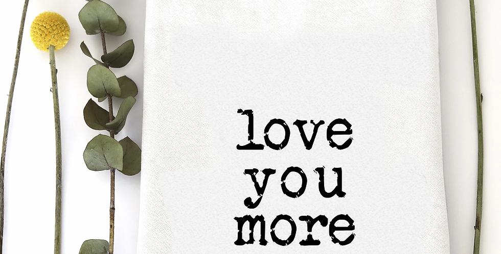 Love You More Towel