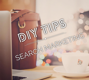 DIY: 4 Tips to Help You Make the Most Out of Your Search Marketing Strategy: Why Paid Search Matters