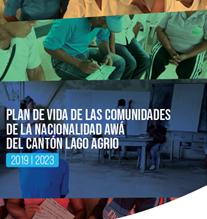 PLAN DE VIDA DE LAS COMUNIDADES DE LA NACIONALIDAD AWÁ DEL CANTÓN LAGO AGRIO -Cedeal-UE-Fepp