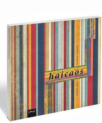 Haicaos, de Múcio Góes e Sandra Regina