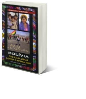 Bolívia nas Ruas e Urnas Contra o Imperialismo