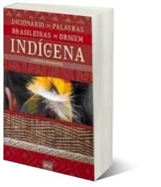 Dicionário de palavras brasileiras de origem indígena