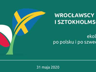 """23 lipca br. odbyło się spotkanie ON-LINE, prezentujące raport """"Wrocławscy i Sztokholmscy: ekologia"""