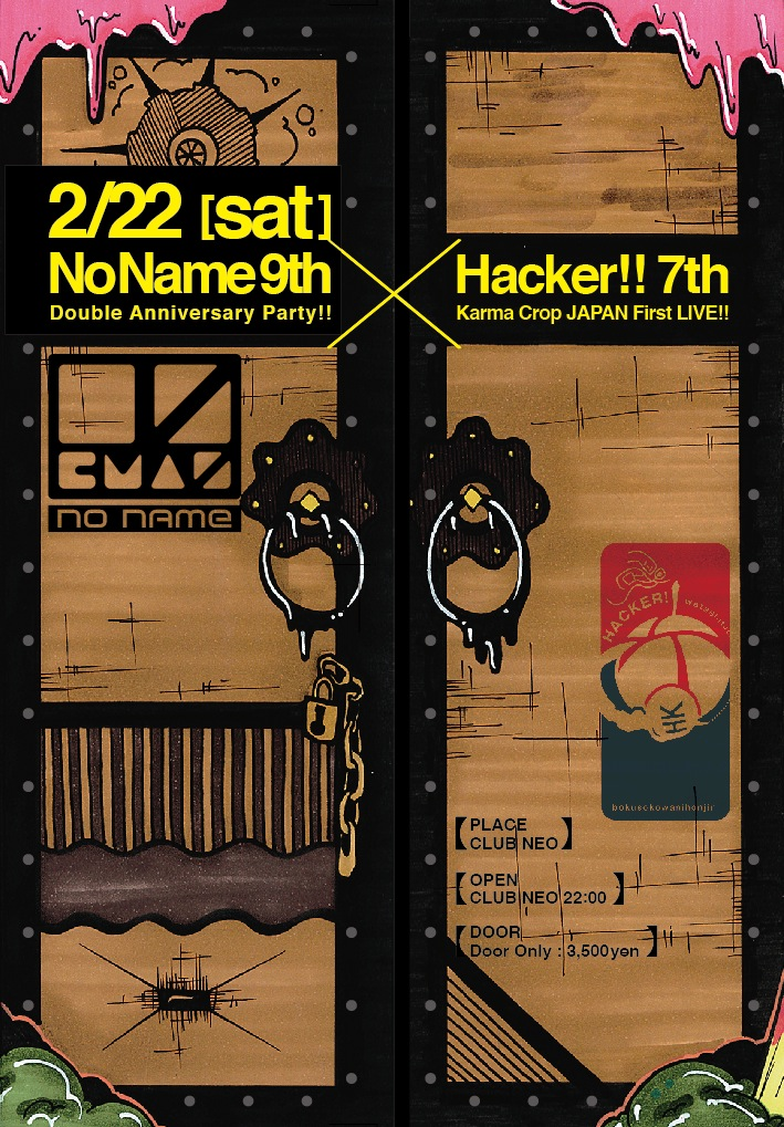 Hacker 7th & No Name 9th Anniversary