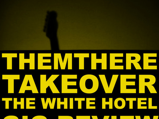 Them There White Hotel Takeover - Gig Review
