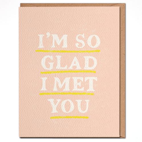 So Glad I Met You Card