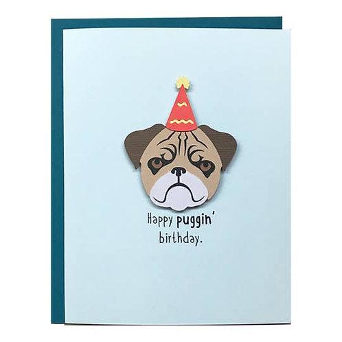 Happy Puggin' Birthday Card