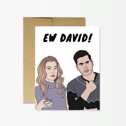 "Schitt's Creek ""Ew David!""Card"