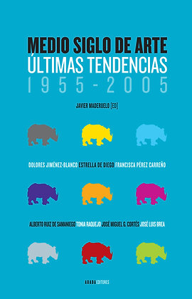 Medio siglo de arte.Últimas tendencias 1955-2005