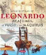 Leonardo.Anatomía, vuelo y máquinas