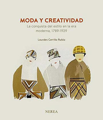 Moda y creatividad. La conquista del estilo en la era moderna, 1789-1929