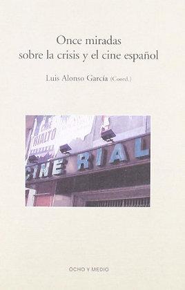 Once miradas sobre la crisis y el cine español