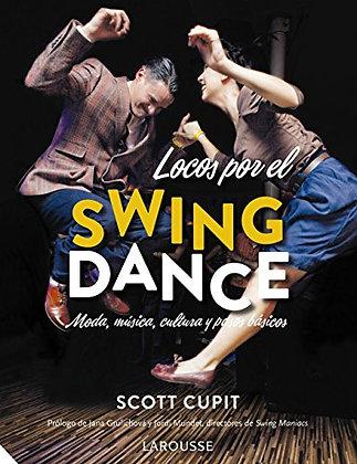 Locos por el swing dance. Moda, música, cultura y pasos básicos