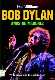 Bob Dylan. Años de madurez