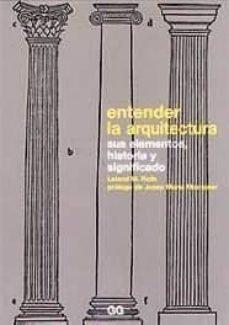 Entender la arquitectura, sus elementos, historia y significado