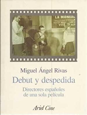 Miguel Ángel Rivas. Debut y despedida. Directores españoles de una sola película