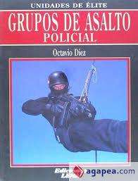 Unidades de élite. Grupos de asalto policial