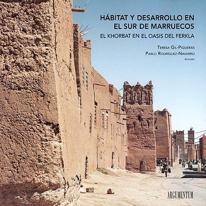 Hábitat y desarrollo en el sur de Marruecos. El khorbat en el oasis del ferkla