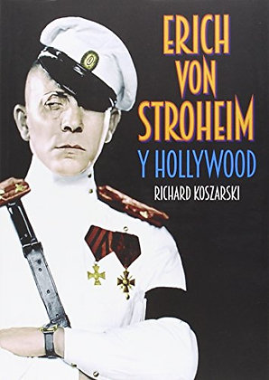 Erich Von Stroheim y Hollywood
