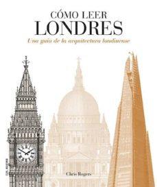 Cómo leer Londres. Una guía de la arquitectura londinense
