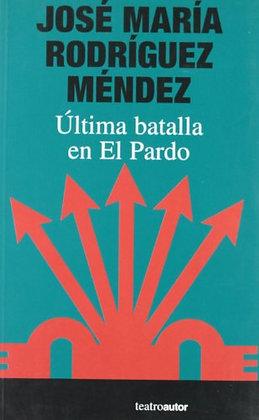 Jose María Rodríguez Méndez.Última batalla en el Pardo