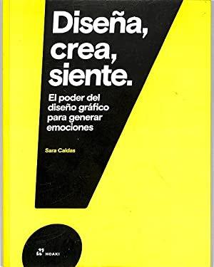 Diseña, crea, siente.