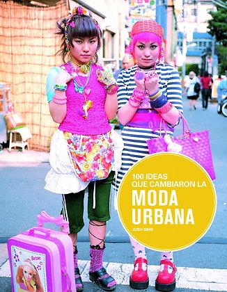 Cien ideas que cambiaron la moda urbana