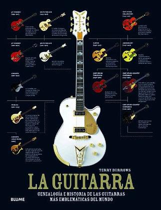 La guitarra. Genealogía e historia de las guitarras mas emblemáticas del mundo