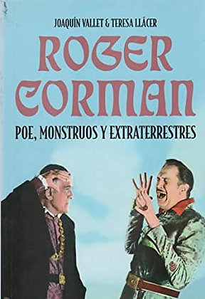 Rober Gorman. Poe, monstruos y extraterrestres